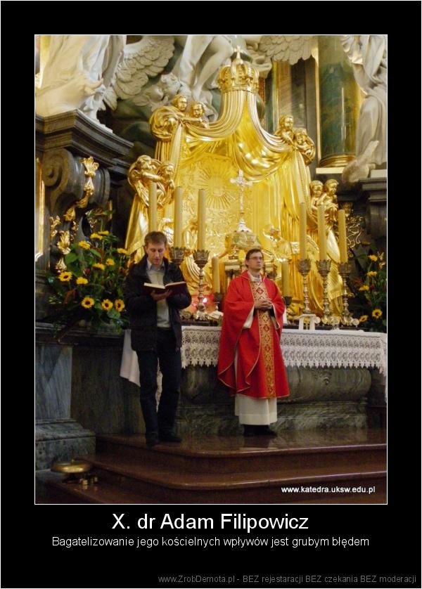 size 40 db6c2 4ed8e ZrobDemota.pl - X. dr Adam Filipowicz Bagatelizowanie jego kościelnych  wpływów jest grubym błędem