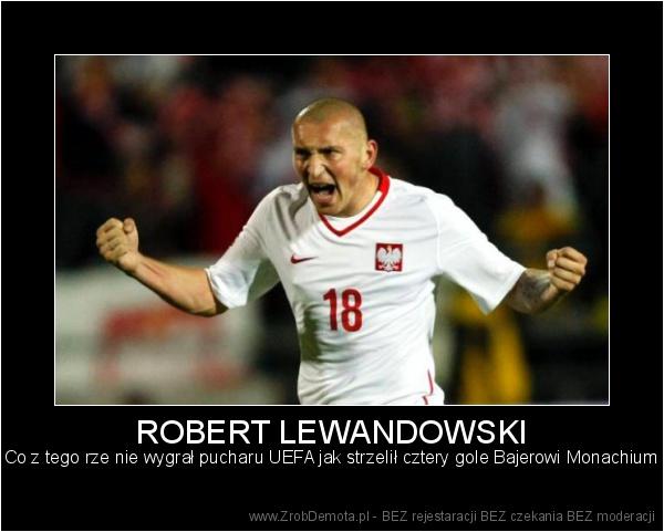 ZrobDemota.pl - ROBERT LEWANDOWSKI Co z tego rze nie wygrał pucharu UEFA  jak strzelił cztery gole Bajerowi Monachium 25b6a261a